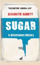 sugar a bittersweet history